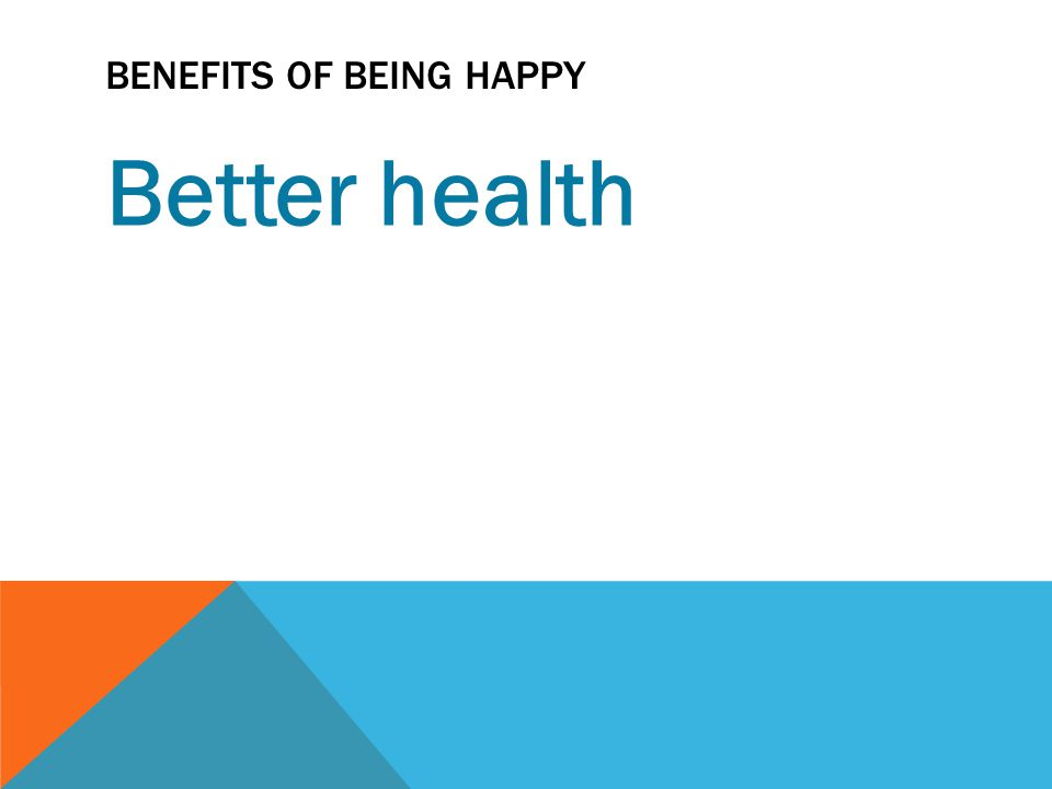 Benefits of being happy