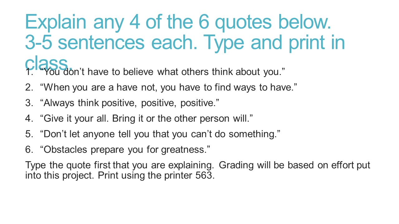 Explain any 4 of the 6 quotes below. 3-5 sentences each