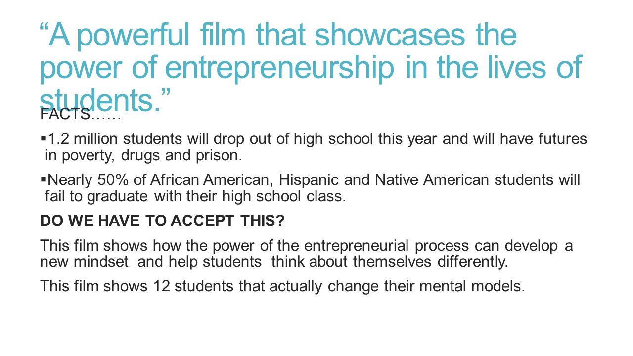 A powerful film that showcases the power of entrepreneurship in the lives of students.
