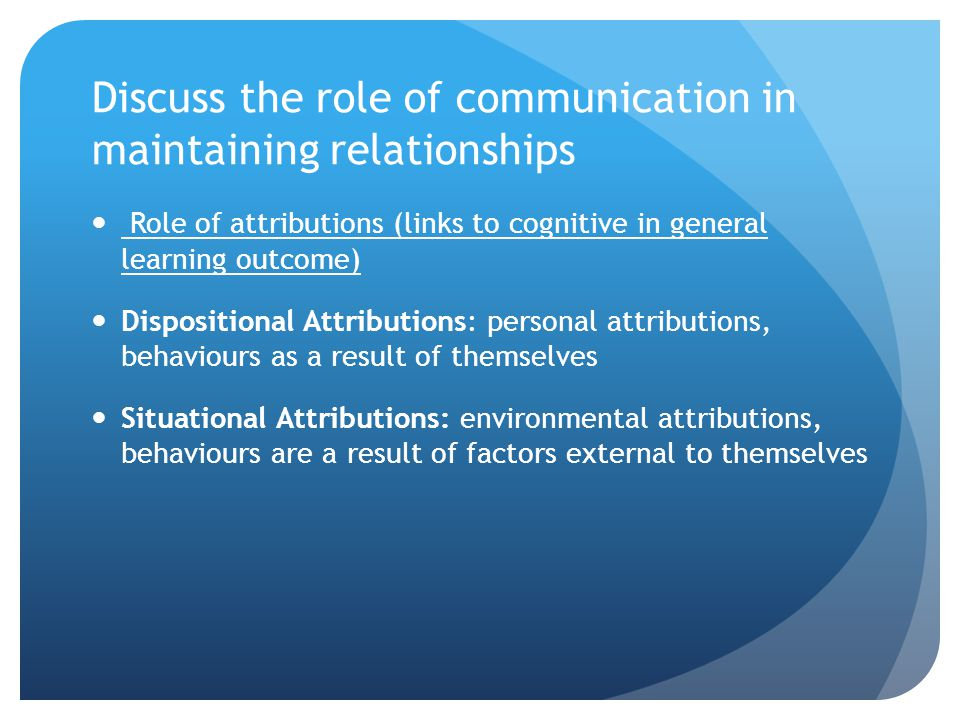 Discuss the role of communication in maintaining relationships