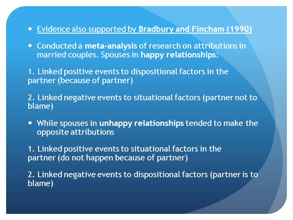 Evidence also supported by Bradbury and Fincham (1990)