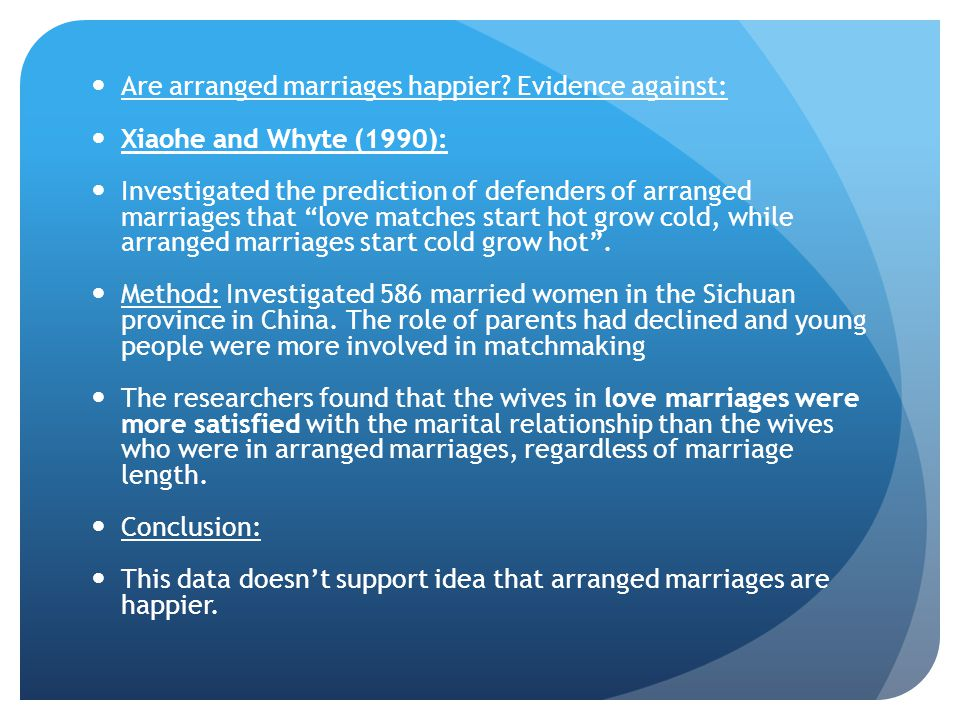Are arranged marriages happier Evidence against: