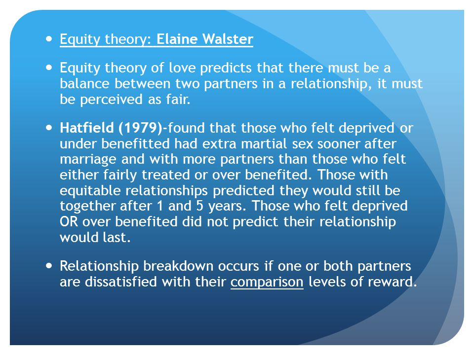 Equity theory: Elaine Walster