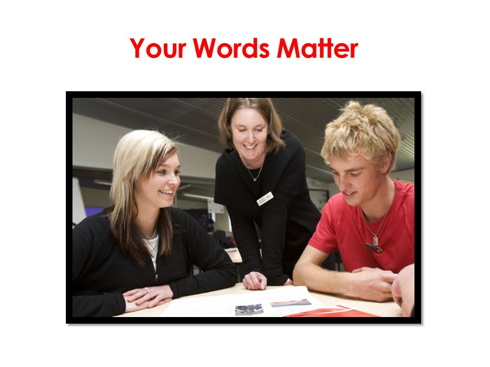 Your Words Matter <1 min