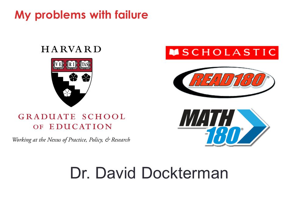 Dr. David Dockterman My problems with failure