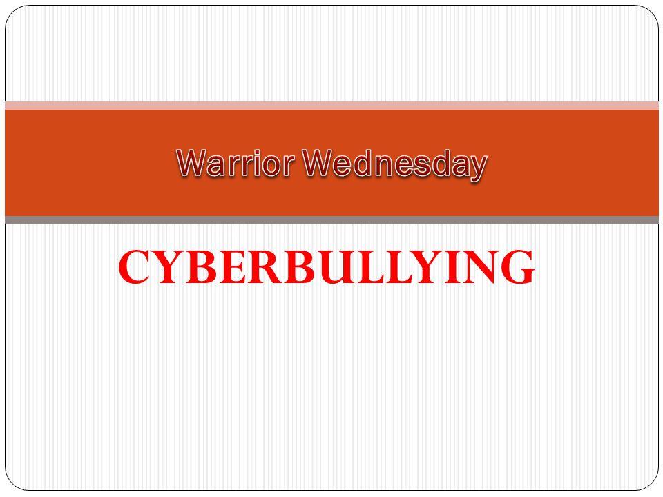 Warrior Wednesday CYBERBULLYING