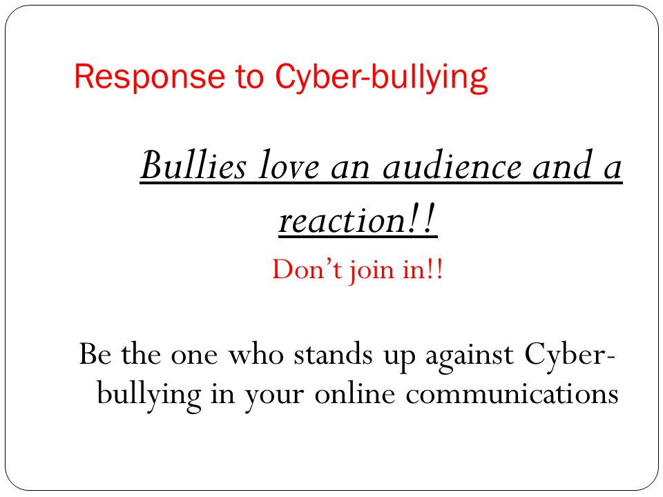 Response to Cyber-bullying