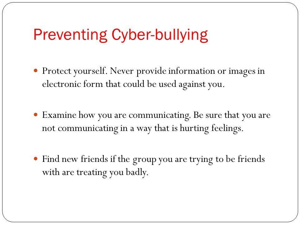 Preventing Cyber-bullying