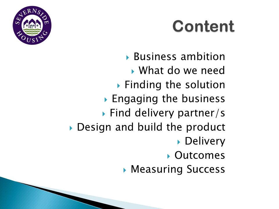 Content Business ambition What do we need Finding the solution