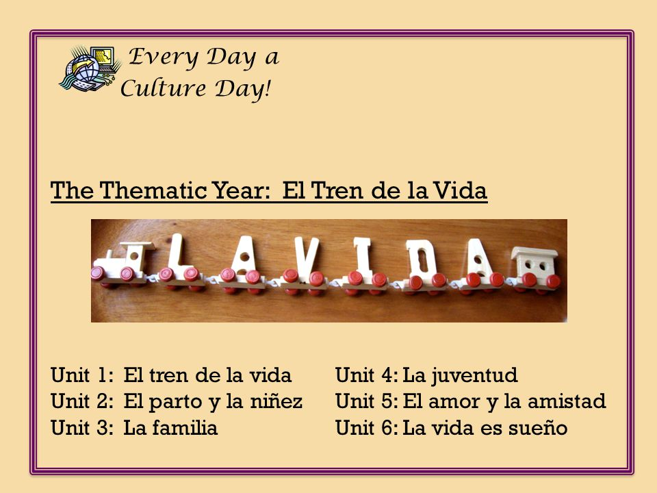 The Thematic Year: El Tren de la Vida