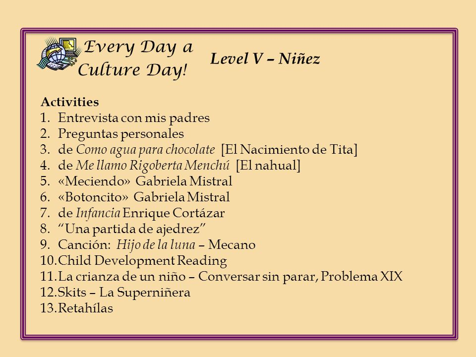 Every Day a Culture Day! Level V – Niñez Activities
