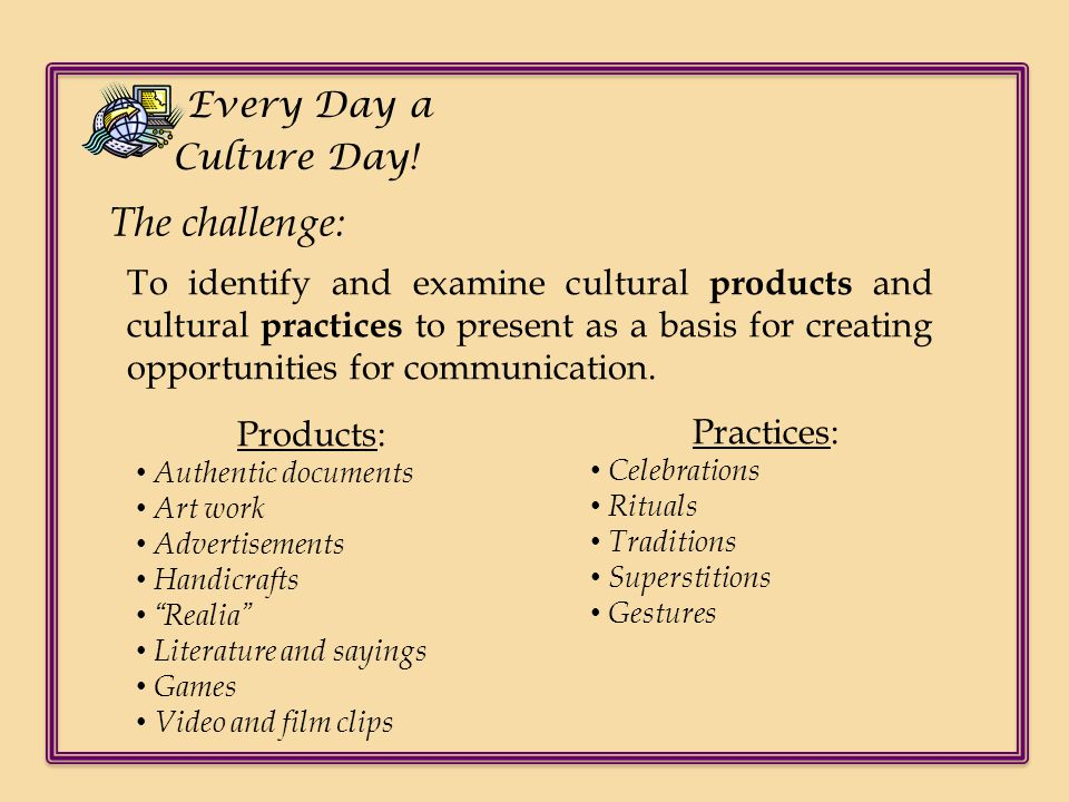 The challenge: Every Day a Culture Day!