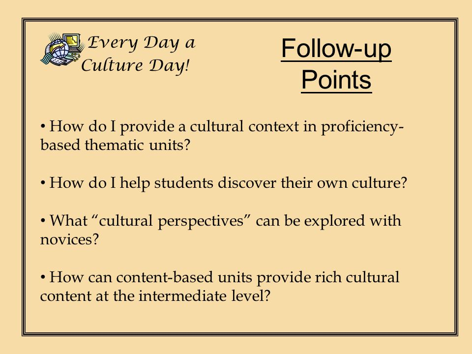 Follow-up Points Ch Every Day a Culture Day!