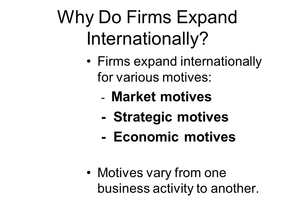 Why Do Firms Expand Internationally