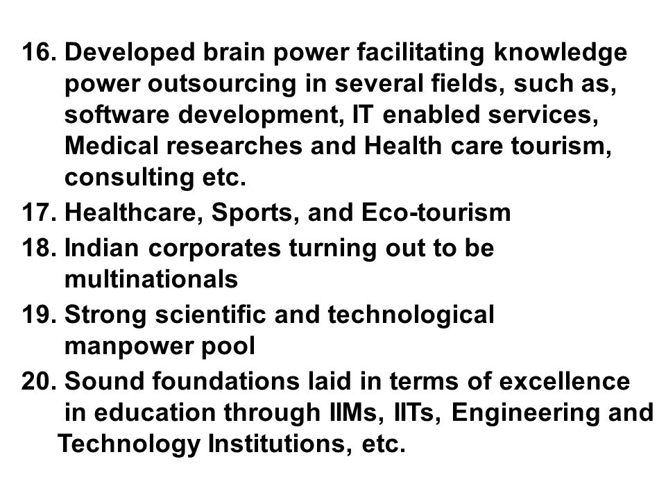 16. Developed brain power facilitating knowledge