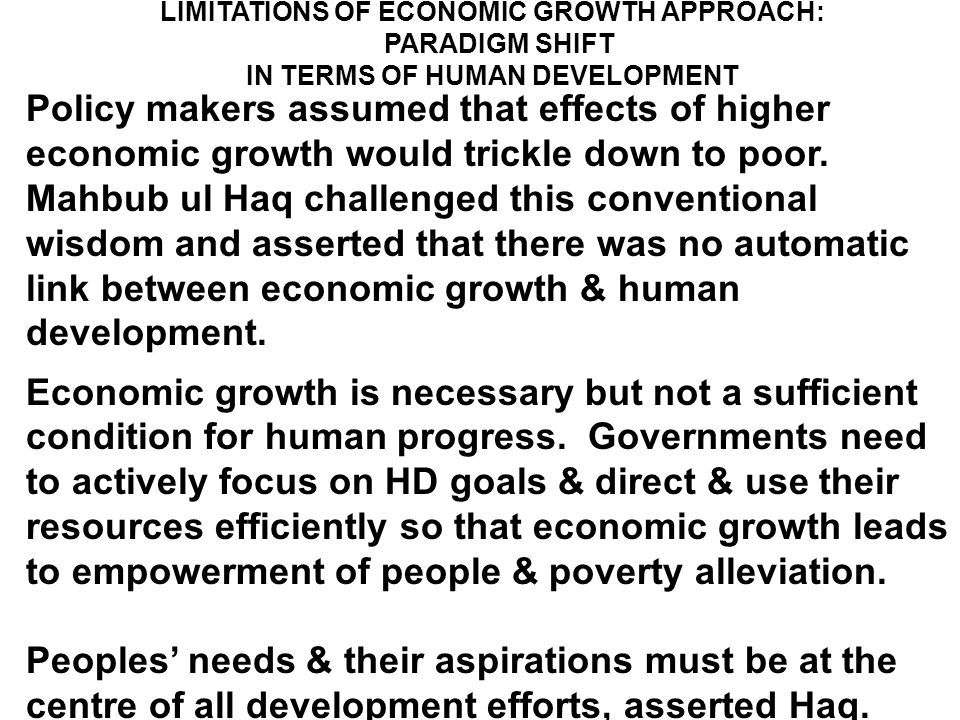 LIMITATIONS OF ECONOMIC GROWTH APPROACH: IN TERMS OF HUMAN DEVELOPMENT