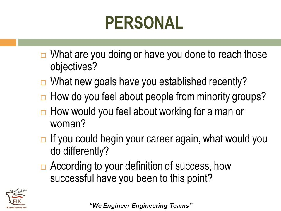 PERSONAL What are you doing or have you done to reach those objectives What new goals have you established recently