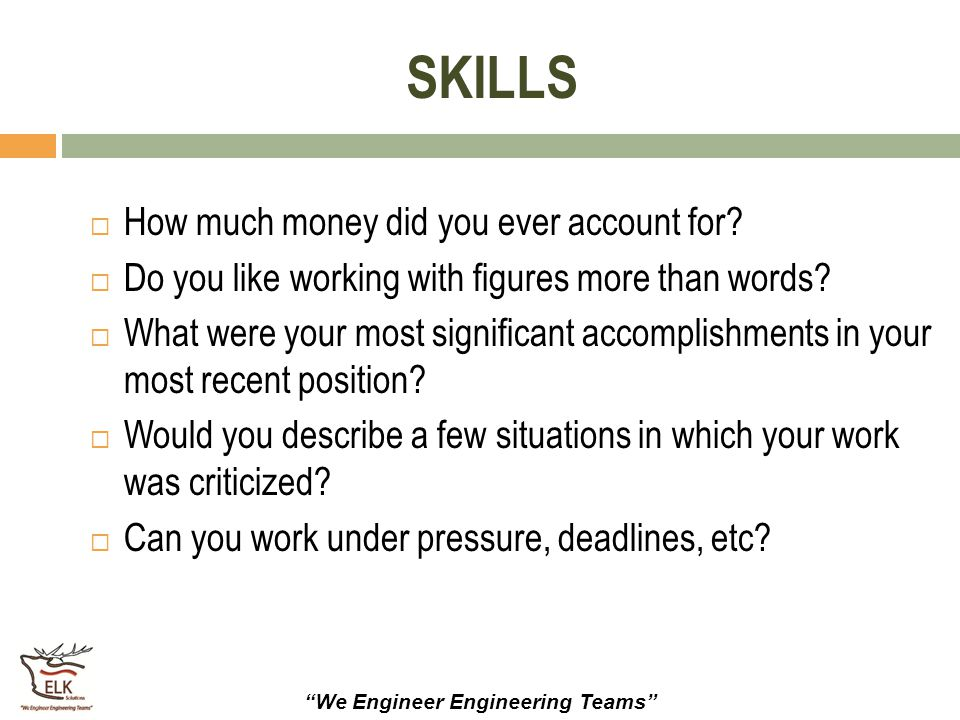 SKILLS How much money did you ever account for