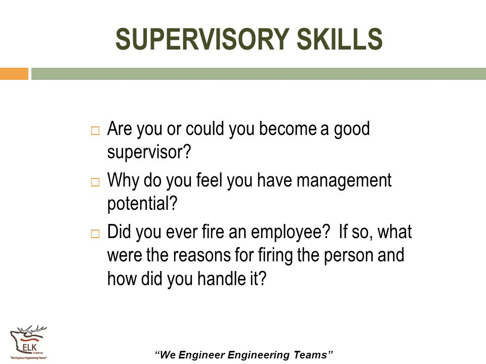 SUPERVISORY SKILLS Are you or could you become a good supervisor