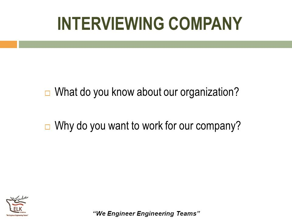 INTERVIEWING COMPANY What do you know about our organization