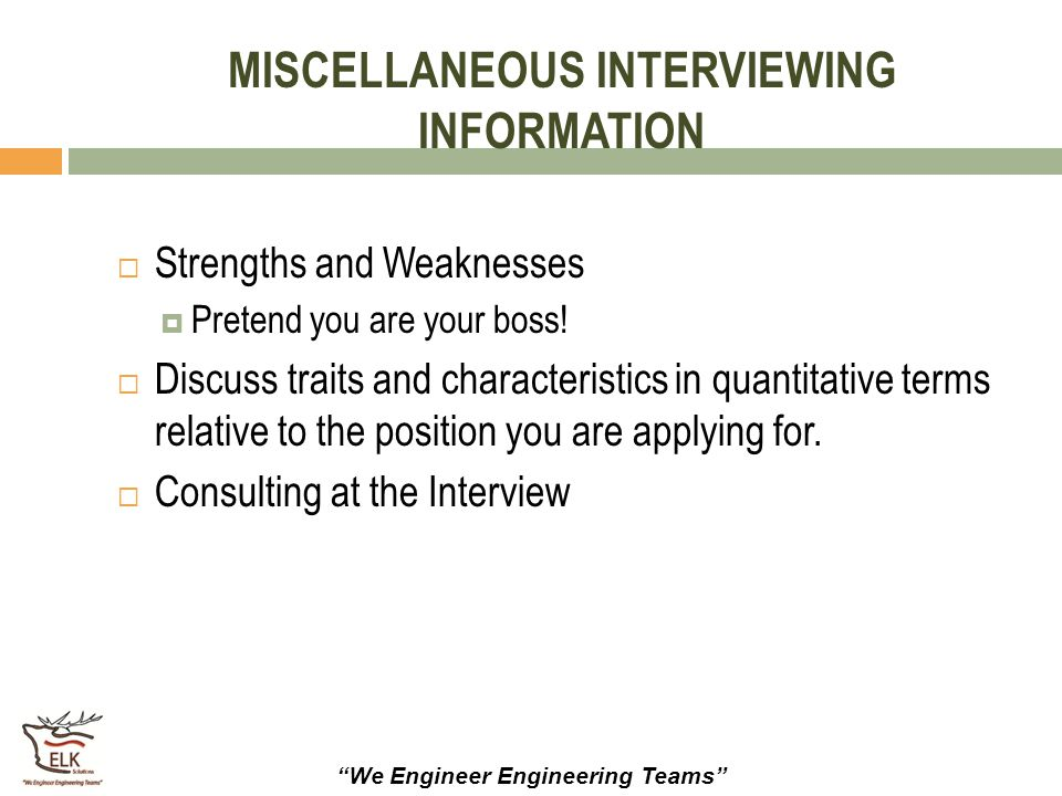 MISCELLANEOUS INTERVIEWING INFORMATION