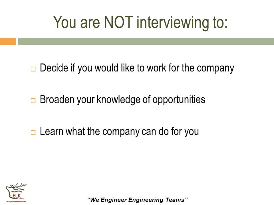 You are NOT interviewing to: