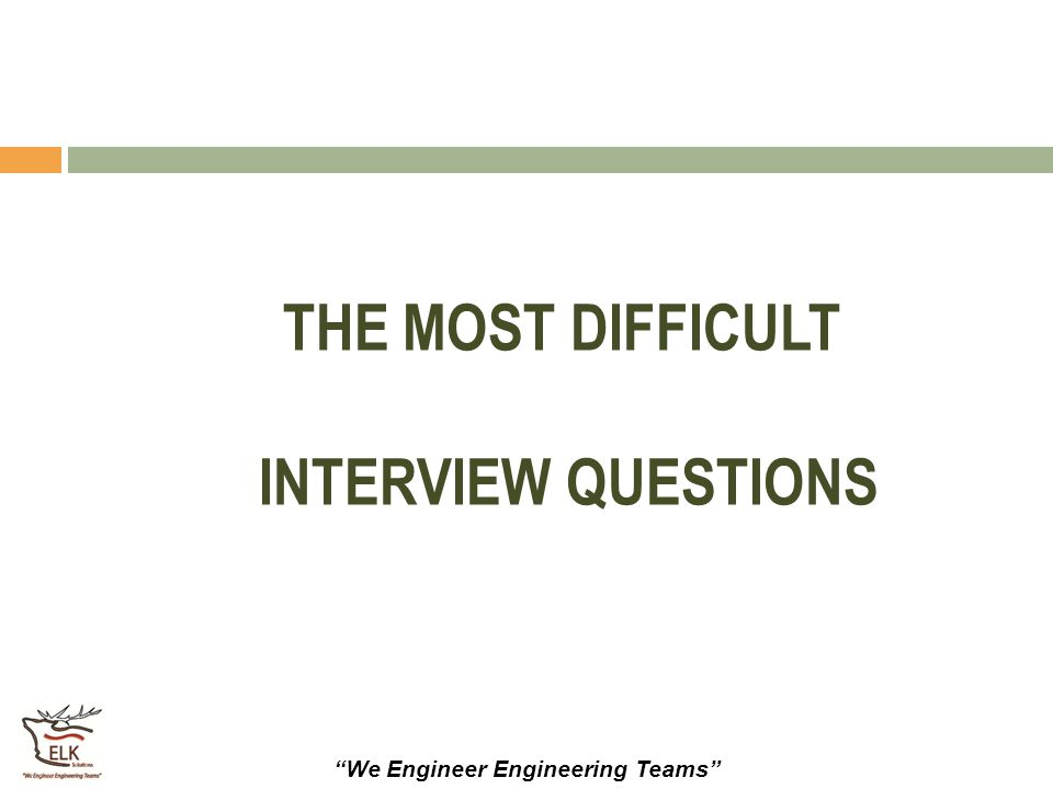 THE MOST DIFFICULT INTERVIEW QUESTIONS
