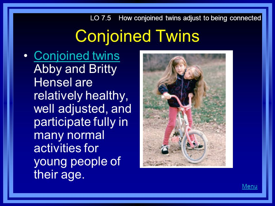 LO 7.5 How conjoined twins adjust to being connected