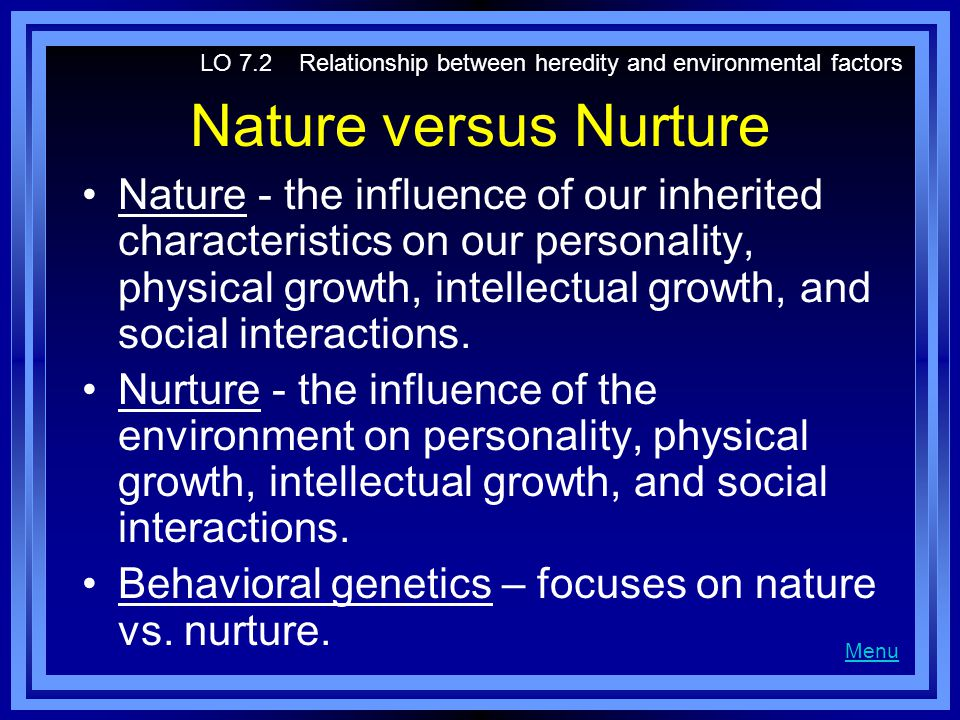 LO 7.2 Relationship between heredity and environmental factors