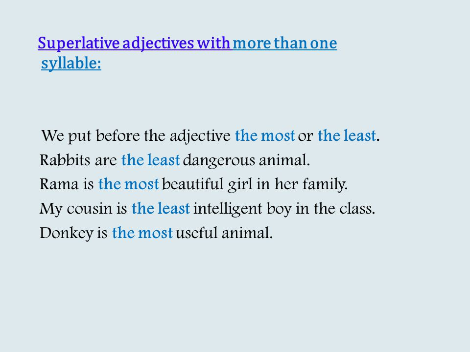 Superlative adjectives with more than one syllable: