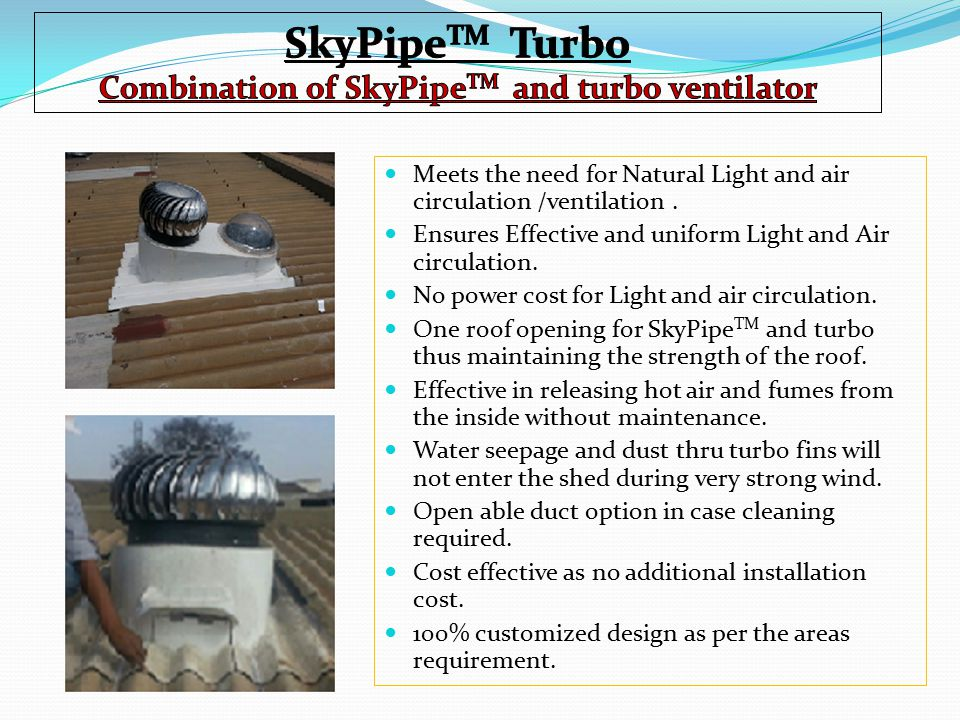 Combination of SkyPipeTM and turbo ventilator