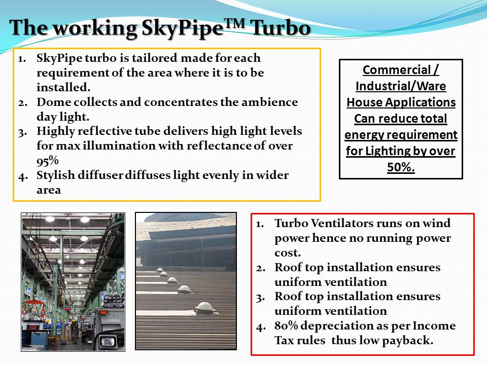 The working SkyPipeTM Turbo