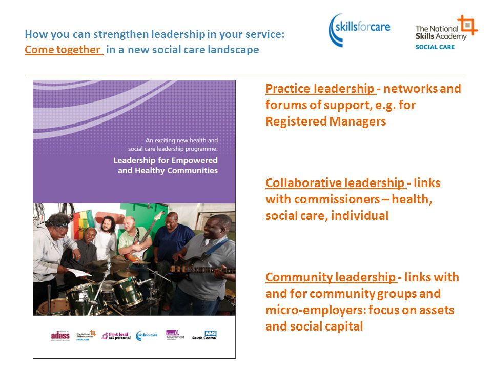 How you can strengthen leadership in your service: Come together in a new social care landscape