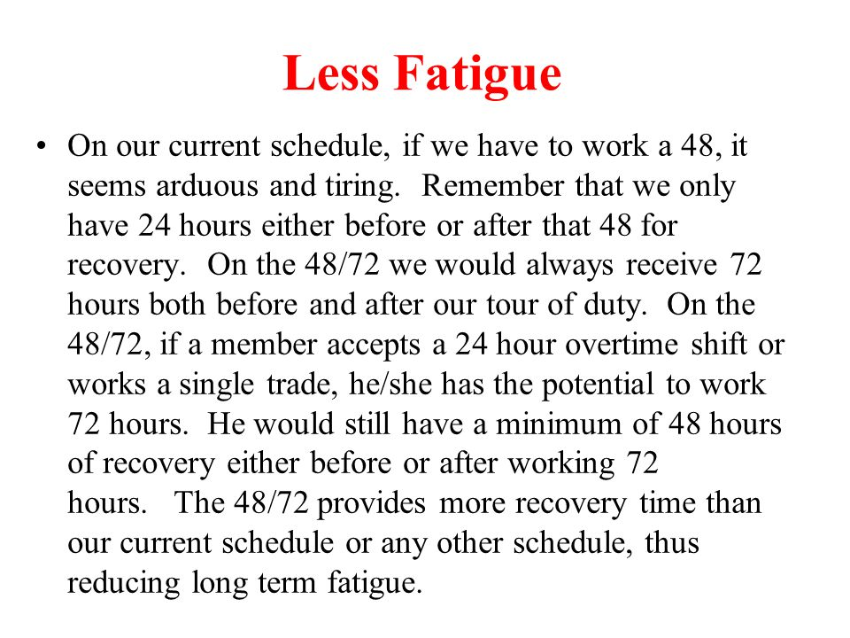 Less Fatigue