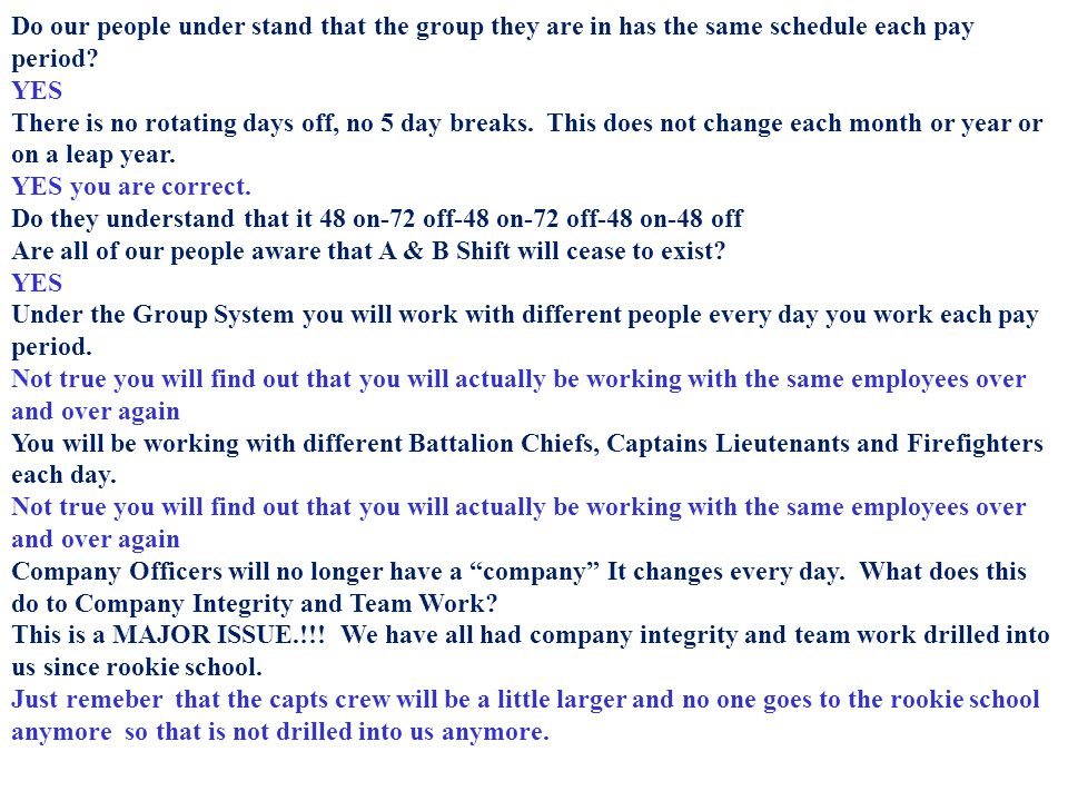 Do our people under stand that the group they are in has the same schedule each pay period