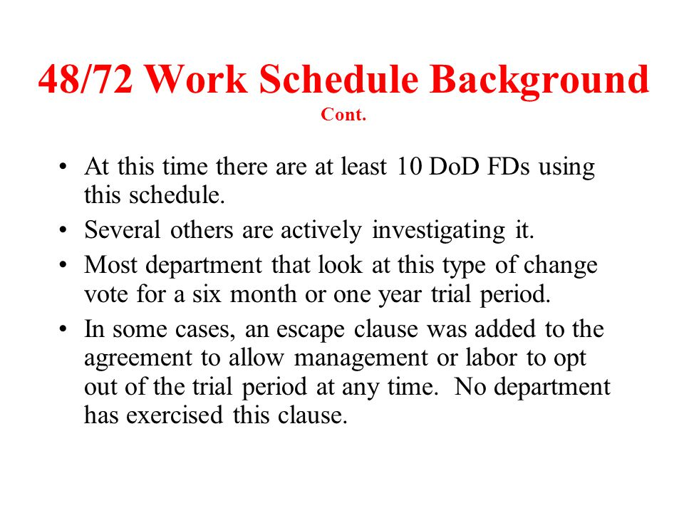 48/72 Work Schedule Background Cont.