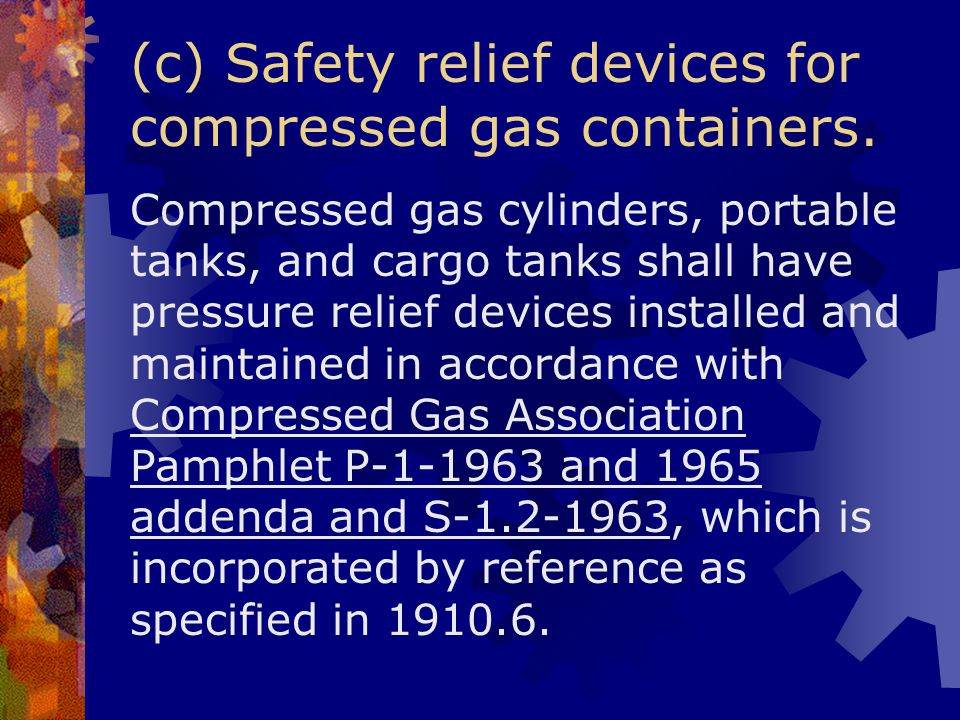 (c) Safety relief devices for compressed gas containers.