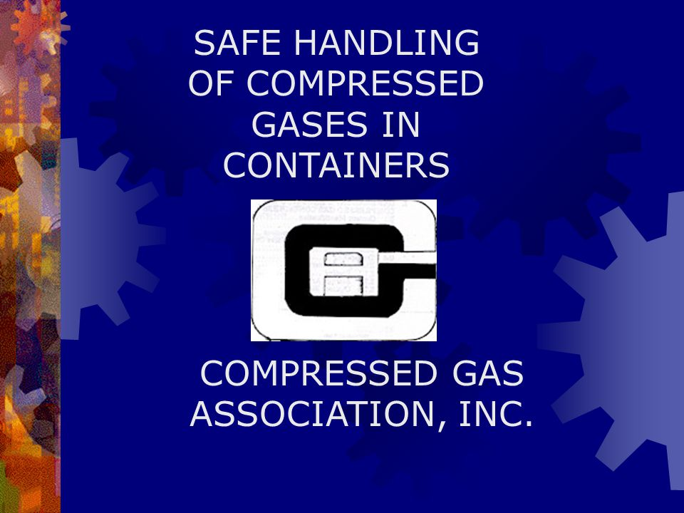 SAFE HANDLING OF COMPRESSED GASES IN CONTAINERS