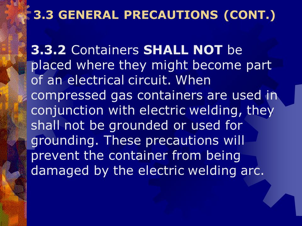 3.3 GENERAL PRECAUTIONS (CONT.)