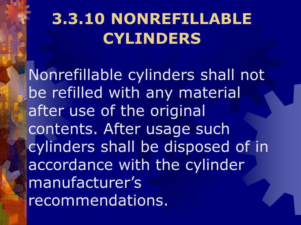 3.3.10 NONREFILLABLE CYLINDERS