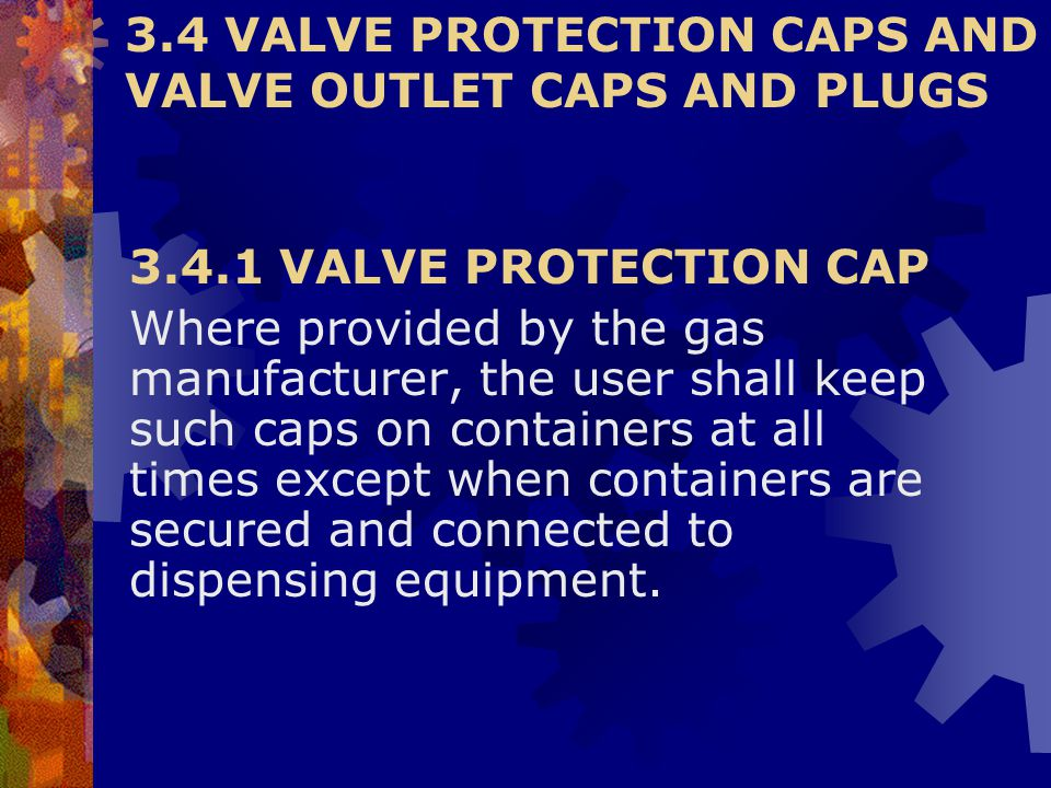 3.4 VALVE PROTECTION CAPS AND VALVE OUTLET CAPS AND PLUGS