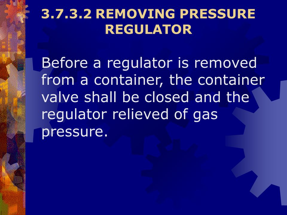 3.7.3.2 REMOVING PRESSURE REGULATOR