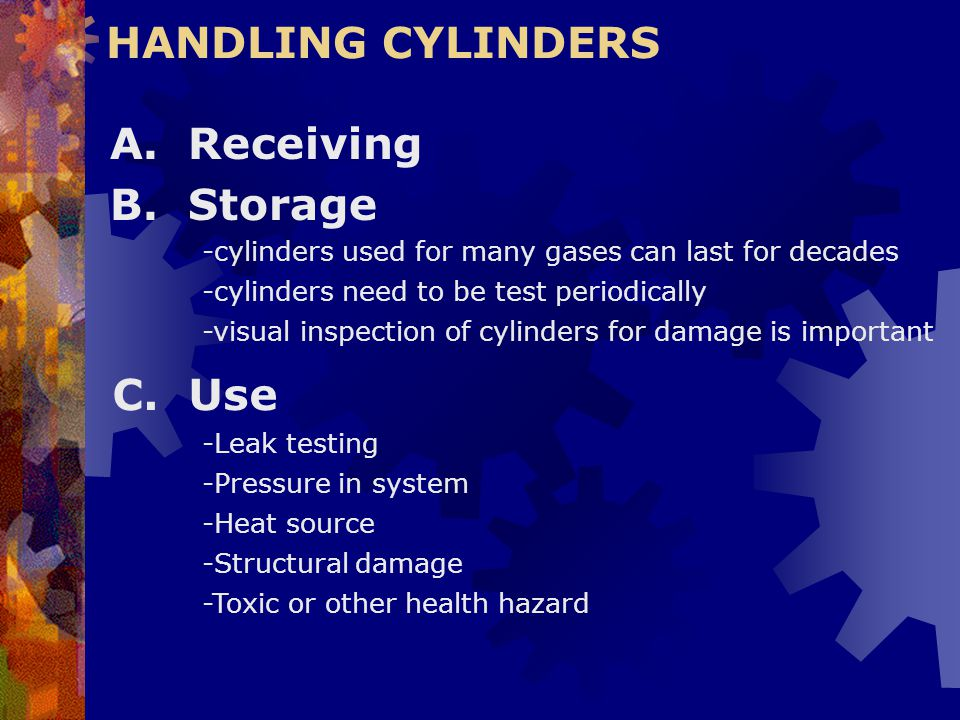 HANDLING CYLINDERS A. Receiving B. Storage C. Use