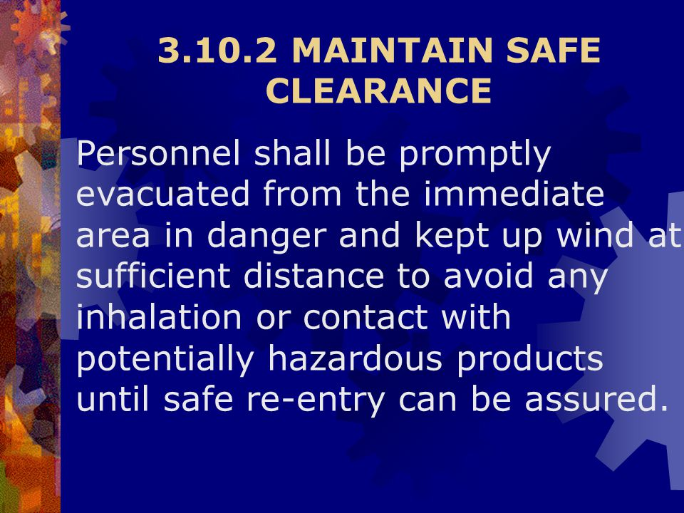 3.10.2 MAINTAIN SAFE CLEARANCE
