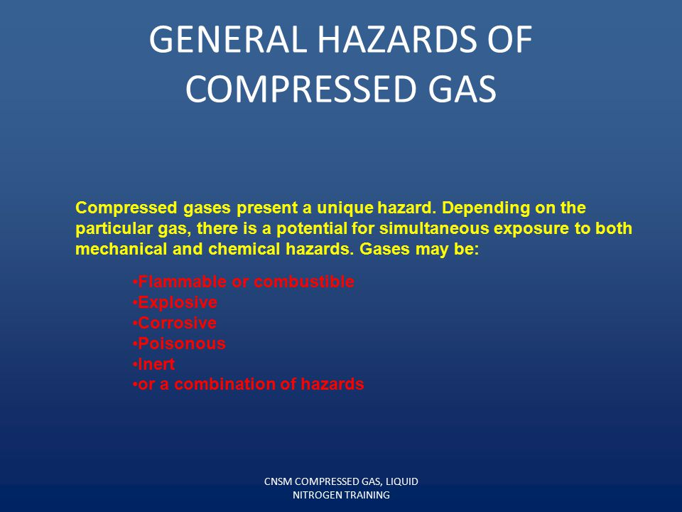 GENERAL HAZARDS OF COMPRESSED GAS