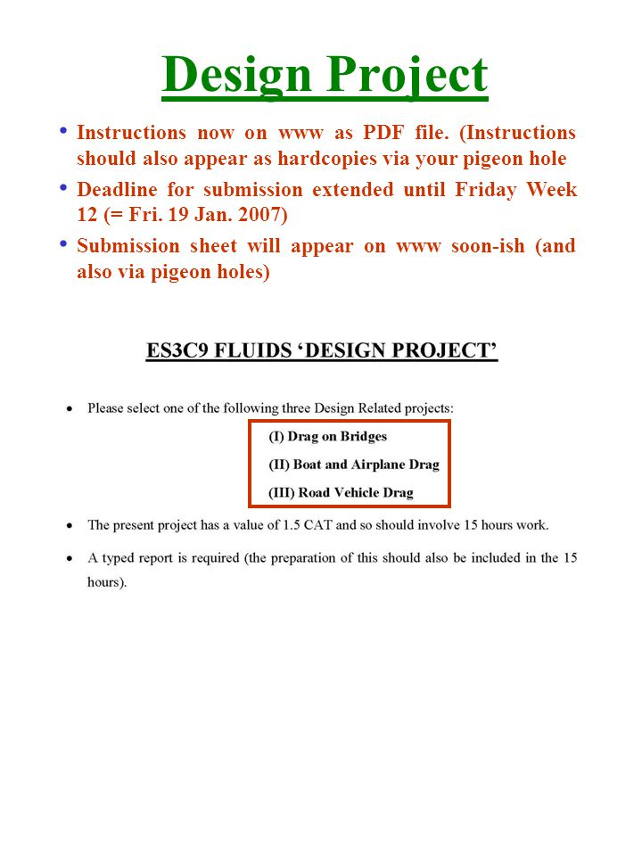 Design Project Instructions now on www as PDF file. (Instructions should also appear as hardcopies via your pigeon hole.