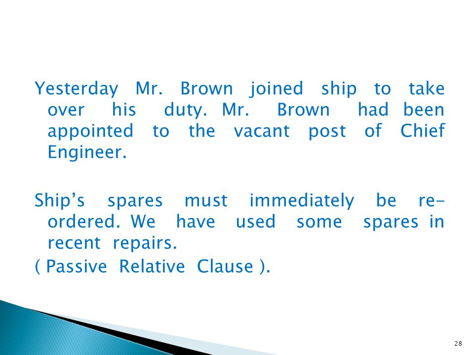 Yesterday Mr. Brown joined ship to take over his duty. Mr