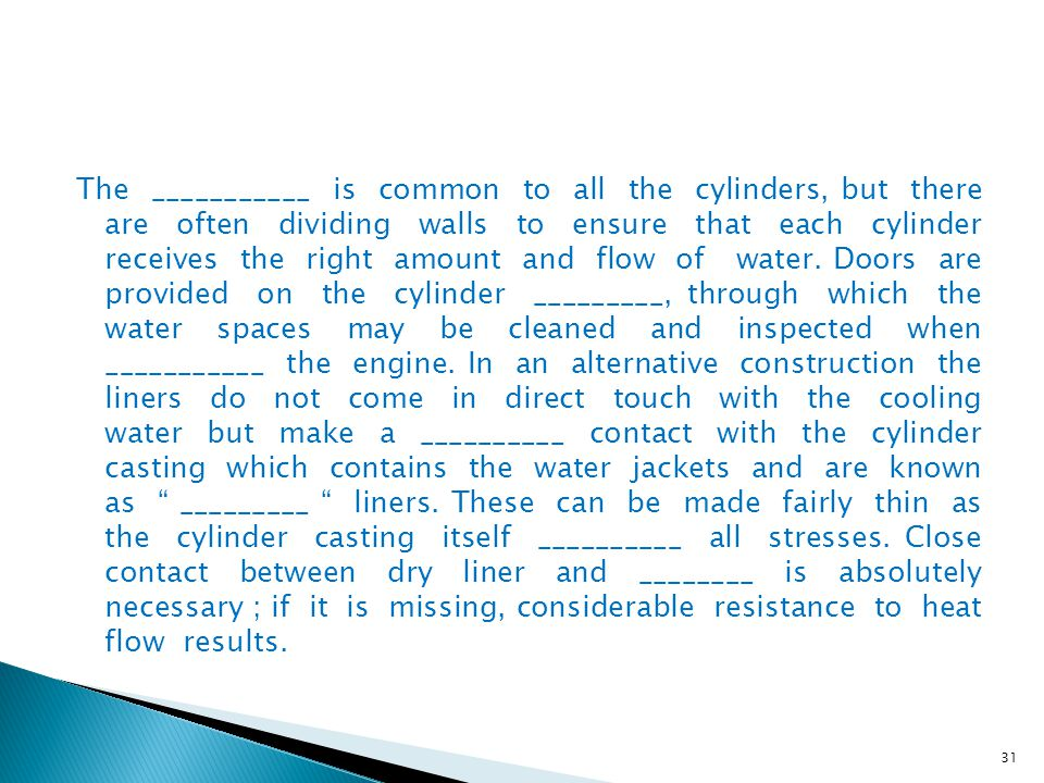 The ___________ is common to all the cylinders, but there are often dividing walls to ensure that each cylinder receives the right amount and flow of water.