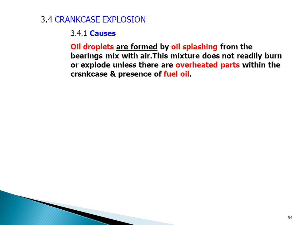 3.4 CRANKCASE EXPLOSION 3.4.1 Causes.