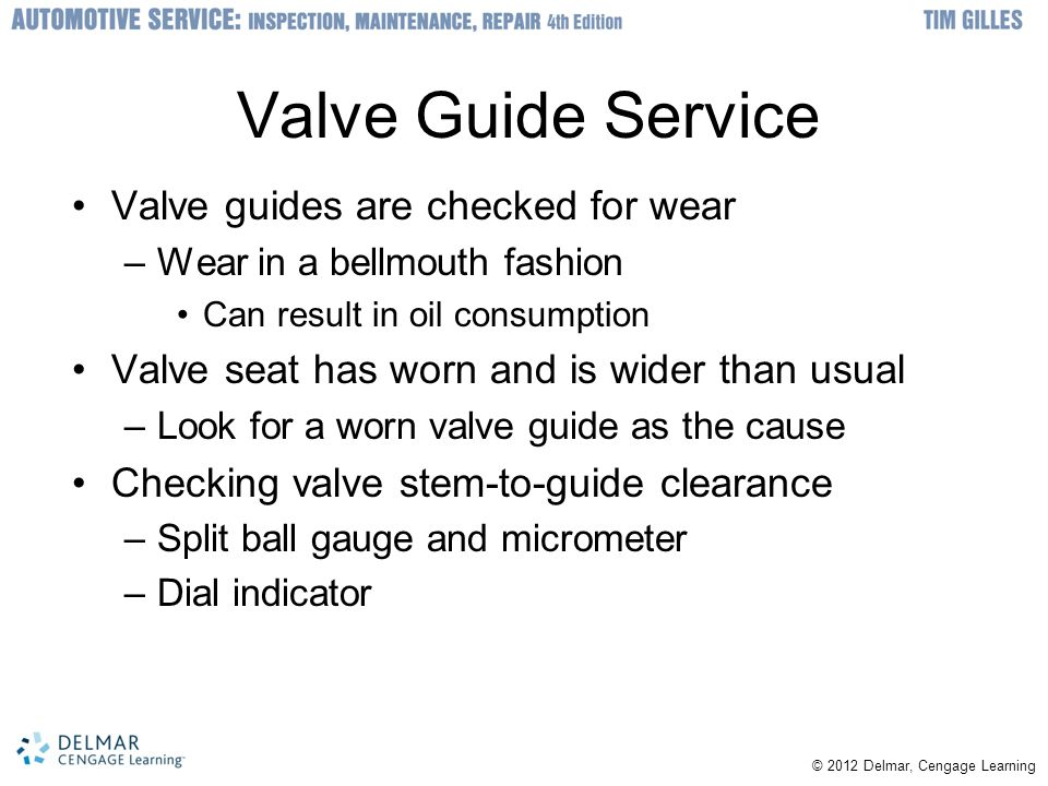 Valve Guide Service Valve guides are checked for wear